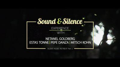 Netanel Goldberg ‖ Estas Tonne ‖ Joseph Pepe Danza ‖ Mitsch Kohn @ Sound & Silence Festival